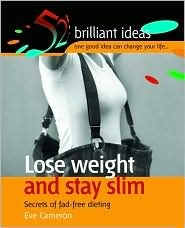 Lose Weight and Stay Slim (52 Brilliant Ideas) (52 Brilliant Ideas)