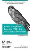 Adobe Integrated Runtime (AIR) for JavaScript Developers Pocket Guide