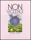 Nonviolence in Theory and Practice by Robert L. Holmes