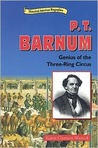 P.T. Barnum: Genius of the Three Ring Circus
