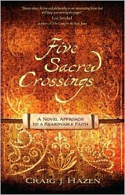 Five Sacred Crossings by Craig J. Hazen