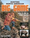 Hunting North American Big Game