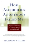 How Alcoholics Anonymous Failed Me: My Personal Journey to Sobriety Through Self-Empowerment