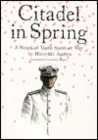Citadel in Spring: A Novel of Youth Spent at War