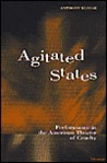 Agitated States: Performance in the American Theater of Cruelty