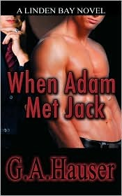When Adam Met Jack by G.A. Hauser