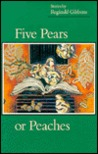 Five Pears or Peaches: Stories