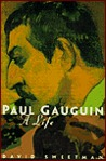 Paul Gauguin: A Life