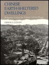 Chinese Earth-Sheltered Dwellings by Gideon S. Golany