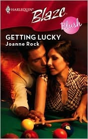 Getting Lucky (Harlequin Blaze #381) by Joanne Rock