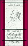 The Emergence of Whitehead's Metaphysics 1925-1929 (S U N Y Series in Philosophy)