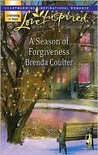 A Season of Forgiveness (Love Inspired #417)