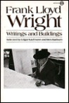 Frank Lloyd Wright: Writings and Buildings