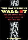 The Math Behind Wall Street: How the Market Works & How to Make It Work for You