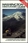 Washington Discovery Guide: A Remarkably Useful Handbook for Motorists, Rvers, and Other Explorers