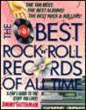 The Best Rock And Roll Records Of All Time: A Fan's Guide To The Really Great Stuff
