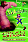 Attack of the Mole Master (Sidekicks, #3)