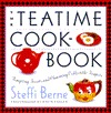 Teatime Cookbook:, The: Tempting Treats and Charming Collectible Teapots