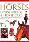 The Complete Book of Horses, Horse Breeds & Horse Care