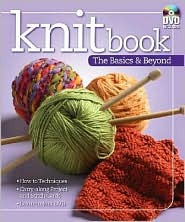 Knitbook: The Basics & Beyond [With Stitch Card and Learn How to Knit DVD]