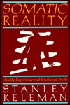 Somatic Reality by Stanley Keleman