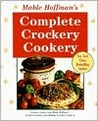 Mable Hoffman's Complete Crockery Cookery