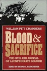 Blood & Sacrifice: The Civil War Journal of a Confederate Soldier