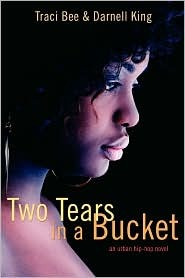 Two Tears in a Bucket by Traci Bee