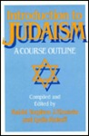 Introduction to Judaism: A Course Outline Student Resource Book