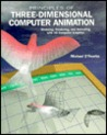 Principles of Three-Dimensional Computer Animation: Modeling, Rendering, and Animating With 3D Computer Graphics