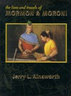 The Lives and Travels of Mormon & Moroni by Jerry L Ainsworth