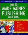 How to Make Money Publishing from Home, Revised 2nd Edition