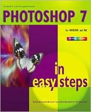 Photoshop 7 In Easy Steps by Robert Shufflebotham
