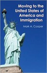 Moving To The United States Of America And Immigration