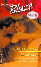 As Bad as Can Be (Under the Covers) by Kristin Hardy