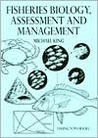 "Fisheries Biology: Assessment and Management (""Fishing News"" Books)"