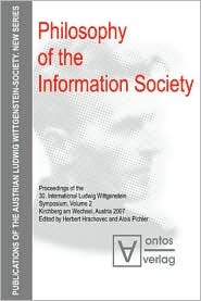 Philosophy of Information Society: Proceedings of the 30th International Ludwig Wittgenstein-Symposium in Kirchberg 2007