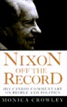 Nixon Off the Record : His Candid Commentary on People and Politics
