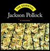 The Essential Jackson Pollock by Justin Spring