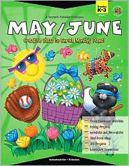 A Teacher's Calendar Companion, May / June: Creative Ideas To Enrich Monthly Plans!