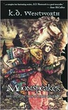 Moonspeaker (House of Moons Chronicles, #1)
