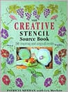 The Creative Stencil Source Book: 200 Inspiring and Original Designs