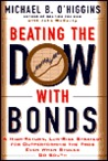 Beating the Dow with Bonds: A High Return, Low Risk Strategy for Outperforming the Pros Even When Stocks Go South