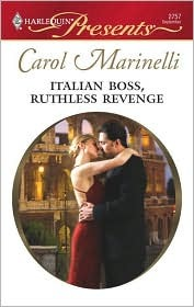 Italian Boss, Ruthless Revenge by Carol Marinelli