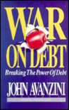 War On Debt: Breaking The Power Of Debt (Financial Freedom Series, V. 1)