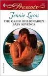 The Greek Billionaire's Baby Revenge (Harlequin Presents, #2690)