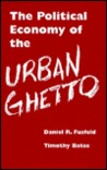 Political Economy of the Urban Ghetto