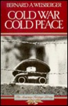 Cold War, Cold Peace: The United States and Russia Since 1945 (American Heritage Library)