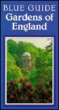 Gardens of England (Blue Guides)