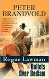 Bullets Over Bedlam (Rogue Lawman, #4)